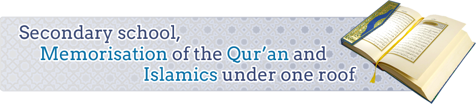 Secondary school, Memorisation of the Qur'an and Islamics under one roof